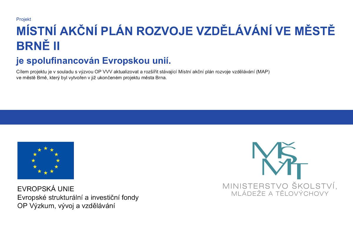 Projekt Místní akční plán rozvoje vzdělávání ve městě Brně II je spolufinancován Evropskou unií